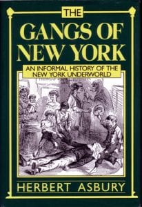 Gangs of New YorK An Informal History of the Underworld curiosity movie